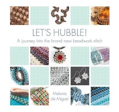 Picture of Let's Hubble: A Journey into the Brand New Beadwork Stitch