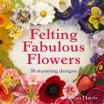 Picture of Felting Fabulous Flowers: 30 Stunning Designs