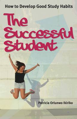 Picture of The Successful Student: How to Develop Good Study Habits