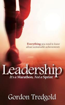 Picture of Leadership: It's a Marathon Not a Sprint: Everything You Need to Know About Sustainable Achievements