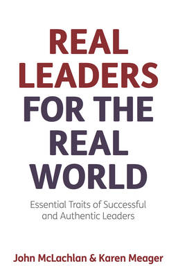 Picture of Real Leaders for the Real World: Essential Traits of Successful and Authentic Leaders