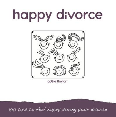 Picture of Happy Divorce: 100 Tips to Feel Happy During Your Divorce