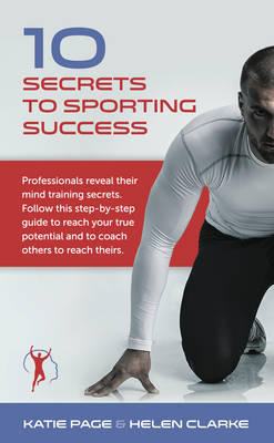 Picture of 10 Secrets to Sporting Success: Professionals Reveal Their Mind Training Secrets