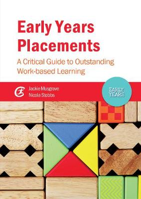 Picture of Early Years Placements: A Critical Guide to Outstanding Work-Based Learning