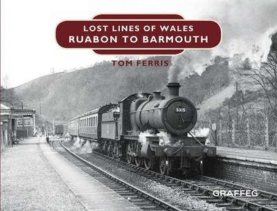 Picture of Lost Lines: Ruabon to Barmouth