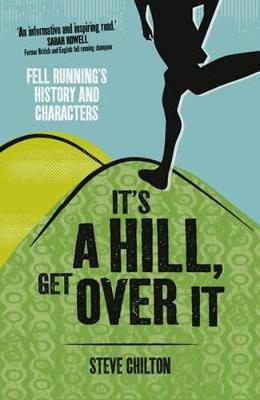 Picture of It's a Hill, Get Over it: Fell Running's History and Characters