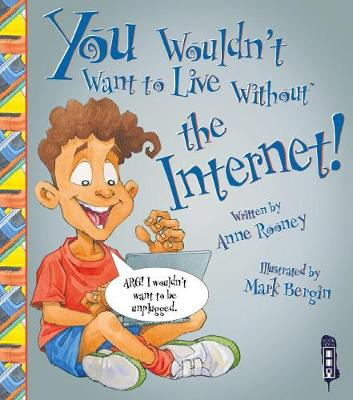 Picture of You Wouldn't Want to Live Without the Internet