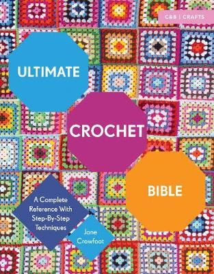 Picture of Ultimate Crochet Bible: A Complete Reference with Step-by-Step Techniques