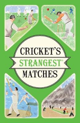 Picture of Cricket's Strangest Matches: Extraordinary but True Stories from Over a Century of Cricket