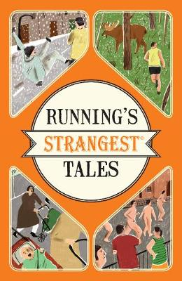 Picture of Running's Strangest Tales: Extraordinary but True Tales from Over Five Centuries of Running