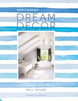 Picture of Dream Decor: Styling a Cool, Creative and Comfortable Home, Wherever You Live