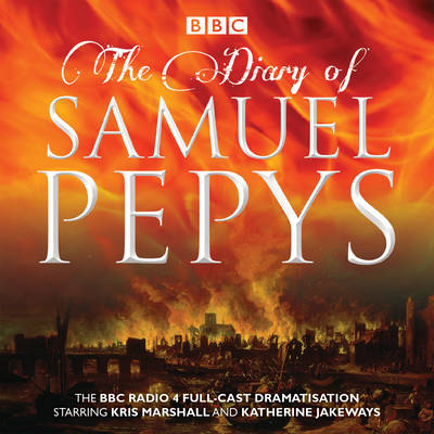 Picture of The Diary of Samuel Pepys: The BBC Radio 4 Full-Cast Dramatisation