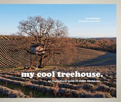 Picture of My Cool Treehouse: An Inspirational Guide to Stylish Treehouses