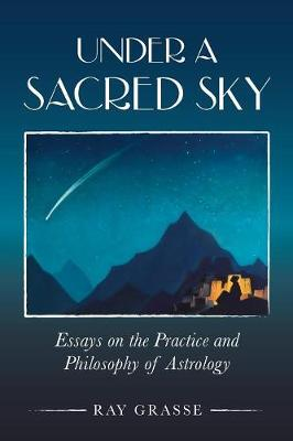 Picture of Under A Sacred Sky: Essays on the Practice and Philosophy of Astrology
