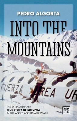 Picture of Into the Mountains: The Extraordinary True Story of Survival in the Andes and its Aftermath
