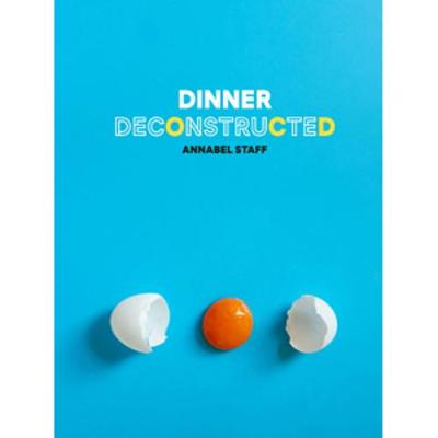 Picture of Dinner Deconstructed: 35 Recipes from Scratch
