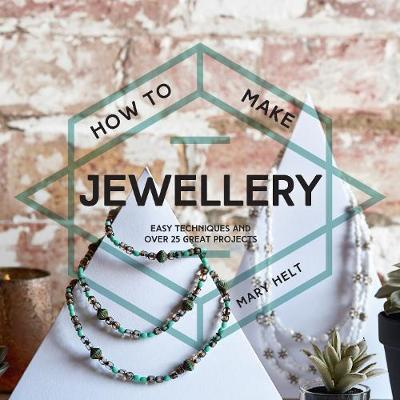 Picture of How to Make Jewellery: Easy Techniques and 25 Great Projects