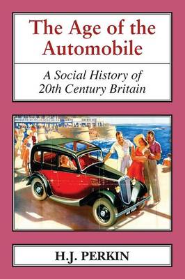 Picture of The Age of the Automobile: A Social History of 20th Century Britain
