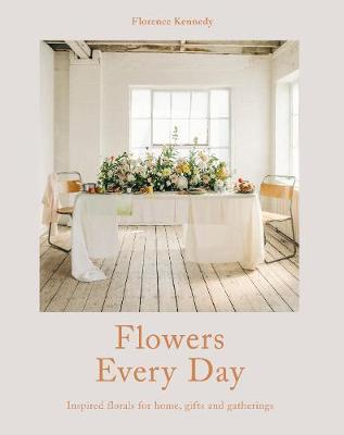 Picture of Flowers Every Day: Inspired Florals for Home, Gifts and Gatherings