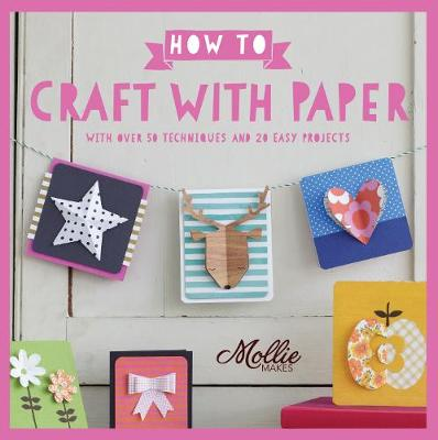 Picture of How to Craft with Paper: With Over 50 Techniques and 20 Easy Projects