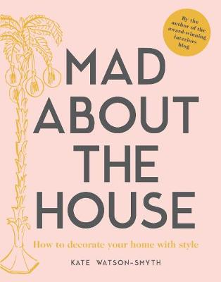 Picture of Mad about the House: How to decorate your home with style