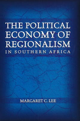 Picture of Political economy of regionalism in Southern Africa