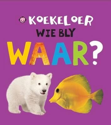 Picture of Koekeloer wie bly waar?
