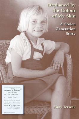 Picture of Orphaned by the Colour of My Skin: A Stolen Generation Story