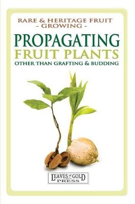 Picture of Propagating Fruit Plants: Rare and Heritage Fruit Growing #1