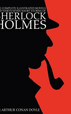 Picture of The Complete Illustrated Novels and Thirty-Seven Short Stories of Sherlock Holmes: A Study in Scarlet, The Sign of the Four, The Hound of the Baskervilles, The Valley of Fear, The Adventures, Memoirs & Return of Sherlock Holmes (Engage Detective Fict