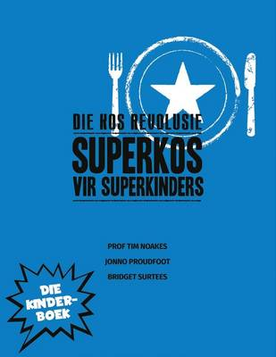 Picture of Die kos revolusie: Superkos vir superkinders