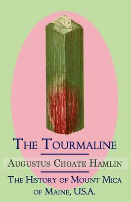 Picture of The Tourmaline / The History of Mount Mica of Maine, U.S.A.