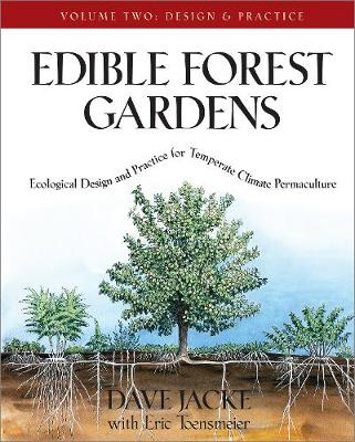 Picture of Edible Forest Gardens: Ecological Design and Practice for Temperate-Climate Permaculture: Volume 2: Design and Practice