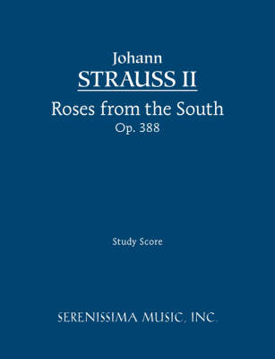Picture of Roses from the South, Op. 388 - Study Score