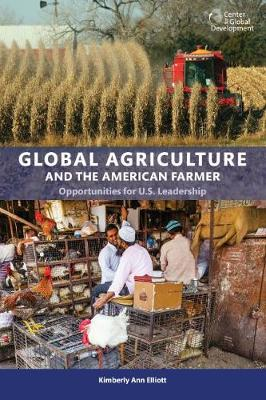 Picture of Global Agriculture and the American Farmer: Missed Opportunities for U.S. Leadership