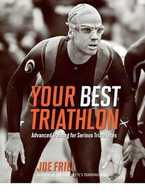 Picture of Your Best Triathlon: Advanced Training for Serious Athletes