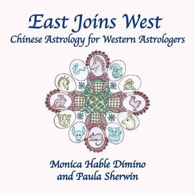 Picture of East Joins West: Chinese Astrology for Western Astrologers
