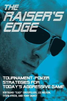 Picture of The Raiser's Edge: Tournament-Poker Strategies for Today's Aggressive Game