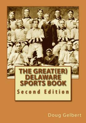 Picture of The Great(er) Delaware Sports Book: Second Edition