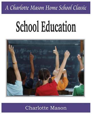 Picture of School Education: Charlotte Mason Homeschooling Series, Vol. 3