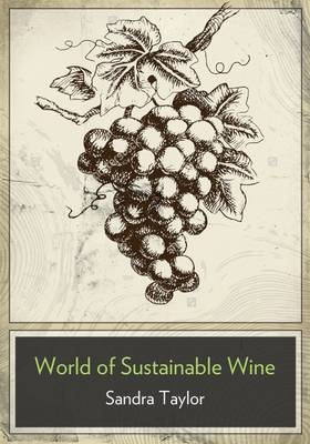 Picture of The Business of Sustainable Wine: How to Build Brand Equity in a 21 Century Wine Industry