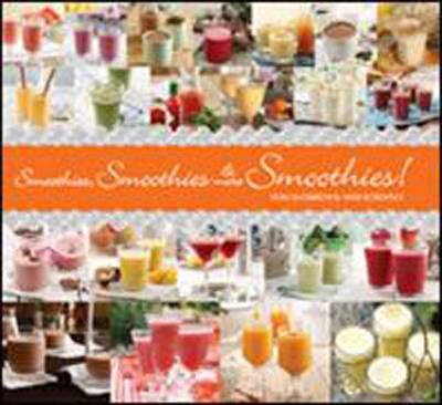 Picture of Smoothies, Smoothies and More Smoothies!