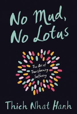 Picture of No Mud No Lotus: The Art of Transforming Suffering