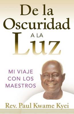 Picture of de la Oscuridad a la Luz: Mi Viaje Con Los Maestros
