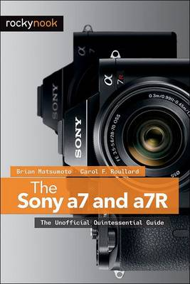 Picture of The Sony a7 and a7R: The Unofficial Quintessential Guide