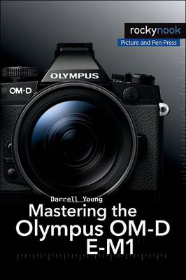 Picture of Mastering the Olympus OM-D E-M1