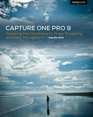 Picture of Capture One Pro 9: Mastering Raw Development, Image Processing, and Asset Management