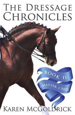 Picture of The Dressage Chronicles Book II: A Matter of Feel