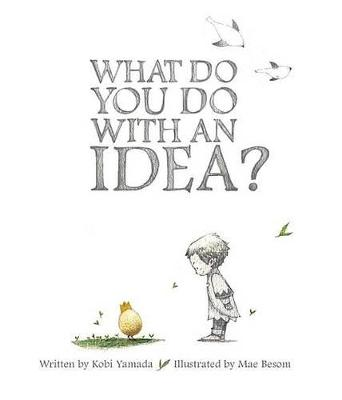 Picture of What Do You Do with an Idea?