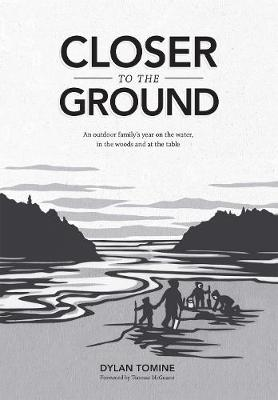 Picture of Closer to the Ground: An Outdoor Family's Year on the Water, in the Woods and at the Table